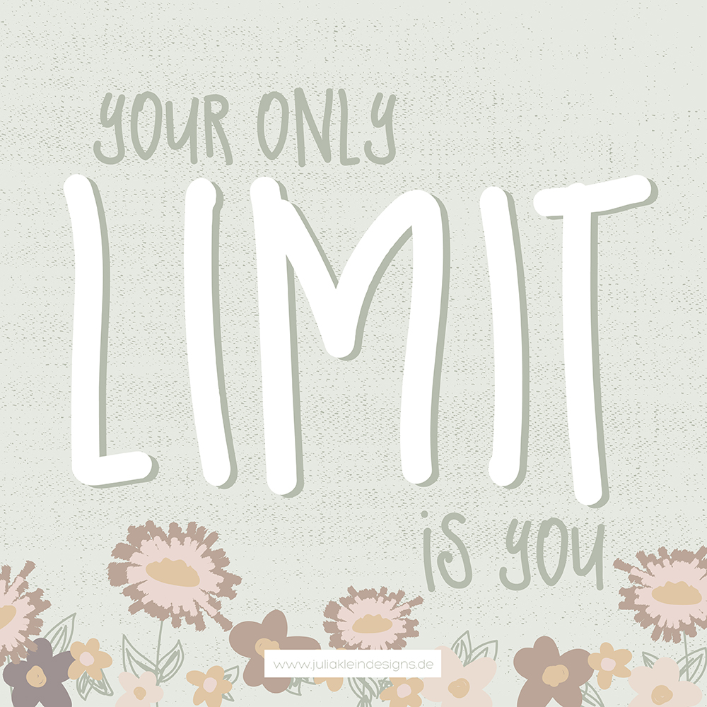 """Your only Limit is you"" - illustriertes Zitat zur Motivation. 